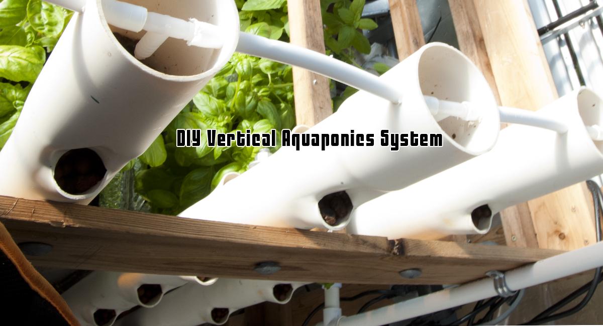 DIY Vertical Aquaponics System GROZINEGROZINE – Vertical Hydroponic Garden Plans