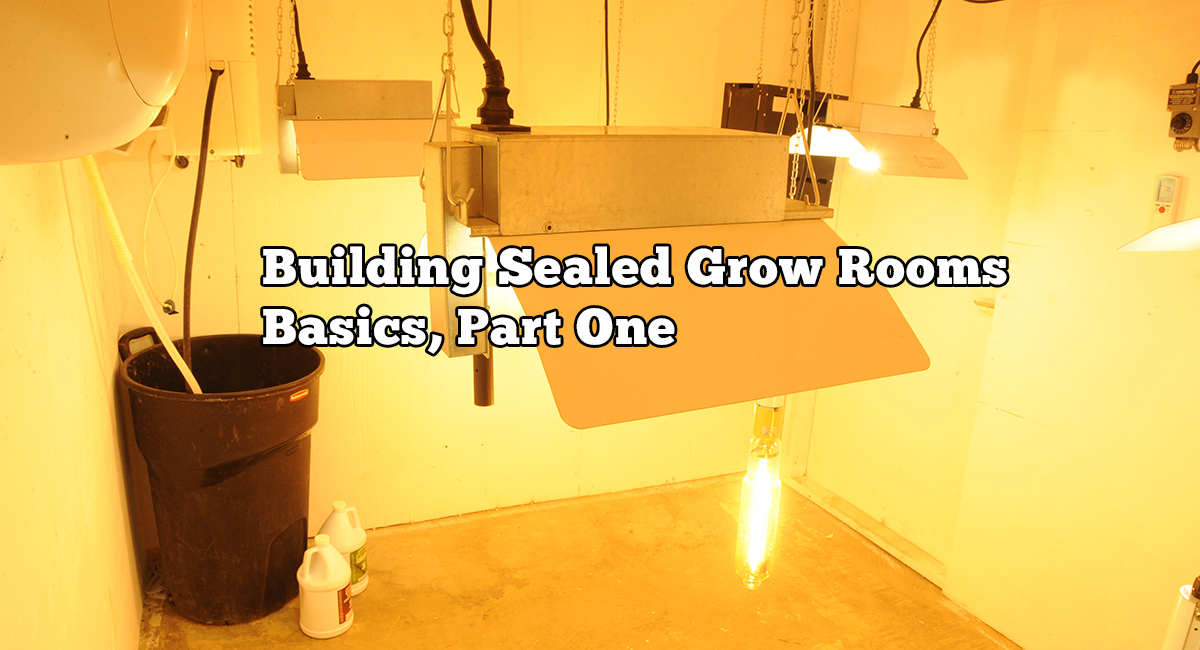 Building Sealed Grow Rooms Basics Part One GROZINEGROZINE