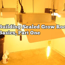 Building Sealed Grow Rooms Basics Part One