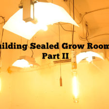 Building Sealed Grow Rooms, Part Two
